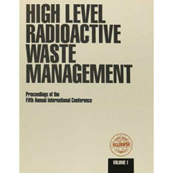 High Level Radioactive Waste Management: Proceedings of the Fifth Annual International Conference Held in Las Vegas, Nevada, May 22-26, 1994