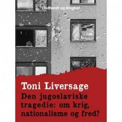 Den jugoslaviske tragedie: om krig, nationalisme og fred