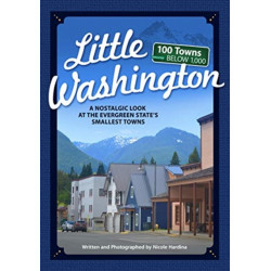 Little Washington: A Nostalgic Look at the Evergreen State's Smallest Towns