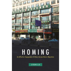 Homing: An Affective Topography of Ethnic Korean Return Migration