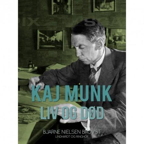 Kaj Munk. Liv og død