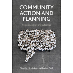 Community Action and Planning: Contexts, Drivers and Outcomes