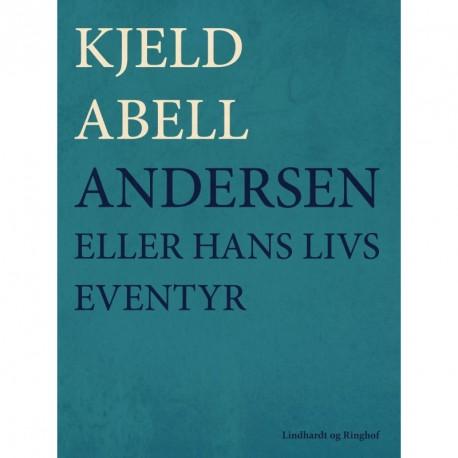 Andersen; eller hans livs eventyr