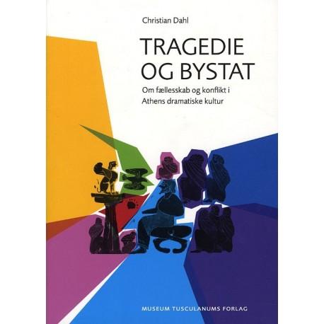 Tragedie og bystat: om fællesskab og konflikt i Athens dramatiske kultur