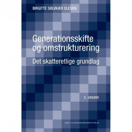 Generationsskifte og omstrukturering: Det skatteretlige grundlag