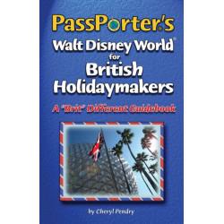 "PassPorter's Walt Disney World for British Holidaymakers: A ""Brit"" Different Guidebook"