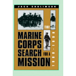 The Marine Corps' Search for a Mission, 1880-98