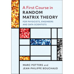 A First Course in Random Matrix Theory: for Physicists, Engineers and Data Scientists