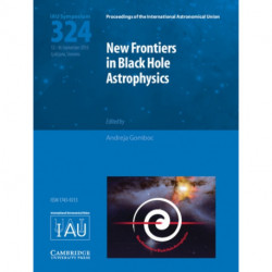 New Frontiers in Black Hole Astrophysics (IAU S324)