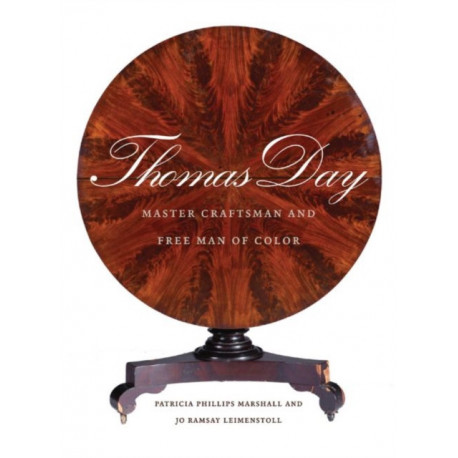 Thomas Day: Master Craftsman and Free Man of Color