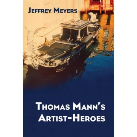Thomas Mann's Artist-Heroes