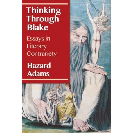 Thinking Through Blake: Essays in Literary Contrariety