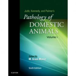 Jubb, Kennedy & Palmer's Pathology of Domestic Animals: Volume 1
