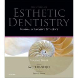 Minimally Invasive Esthetics: Essentials in Esthetic Dentistry Series