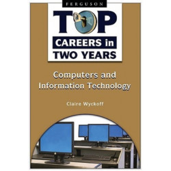 Top Careers in Two Years: Computers and Information Technology
