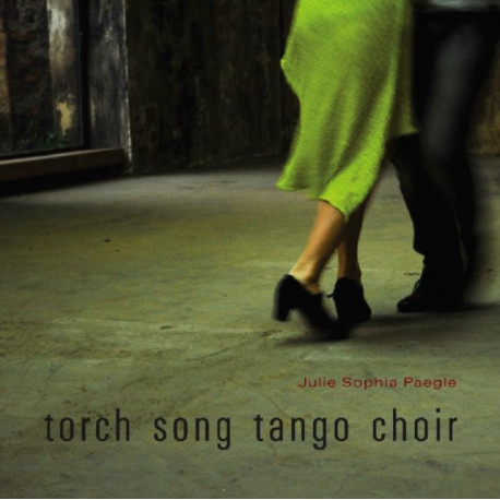 Torch Song Tango Choir: Poems Celebrating Sound and Space