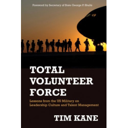 Total Volunteer Force: Lessons from the US Military on Leadership Culture and Talent Management