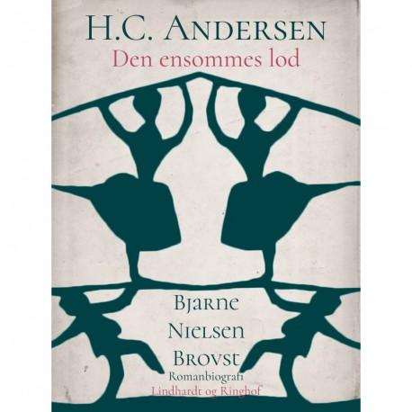 H.C. Andersen. Den ensommes lod