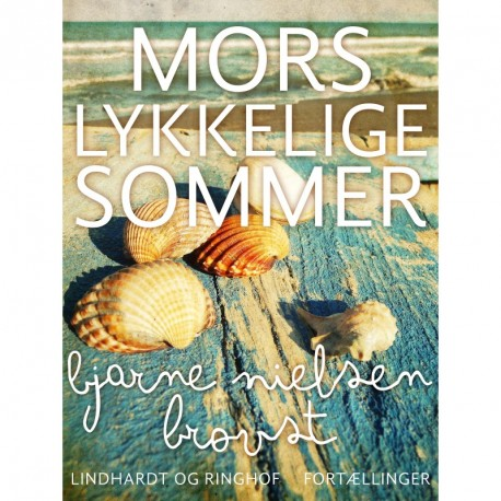 Mors lykkelige sommer