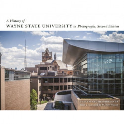A History of Wayne State University in Photographs
