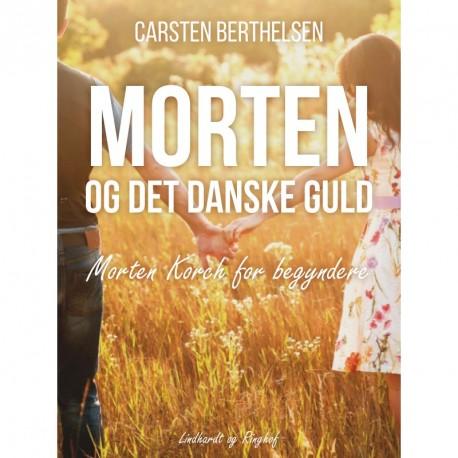 Morten og det danske guld - Morten Korch for begyndere