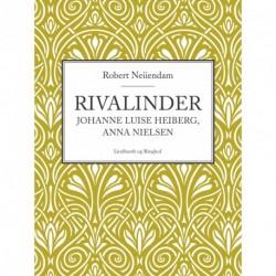 Rivalinder - Johanne Luise Heiberg, Anna Nielsen