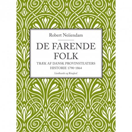 De farende folk: Træk af dansk provinsteaters historie 1790-1864