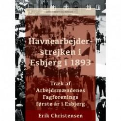 Havnearbejderstrejken i Esbjerg i 1893 - træk af Arbejdsmændenes Fagforenings første år i Esbjerg