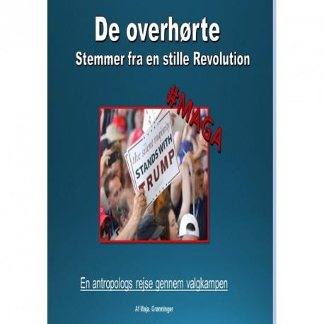 """De overhørte - Stemmer fra en """"stille"""" revolution - en antropologs rejse gennem valgkampen."""