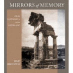 Mirrors of Memory: Freud, Photography, and the History of Art