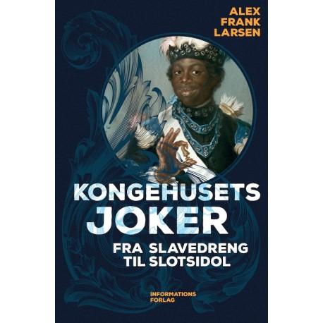 Kongehusets joker: fra slavedreng til slotsidol