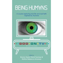 Being Humans: A course exploring real life and real faith inspired by Humans