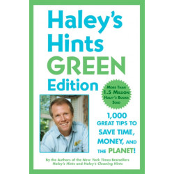 Haley'S Hints: 1000 Great Tips to Save Time, Money and the Planet!