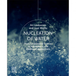Nucleation of Water: From Fundamental Science to Atmospheric and Additional Applications