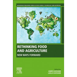 Rethinking Food and Agriculture: New Ways Forward