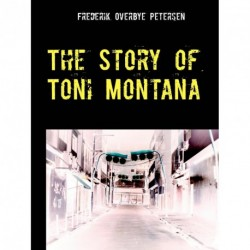 The Story of Toni Montana: Chapter 1: My Youth