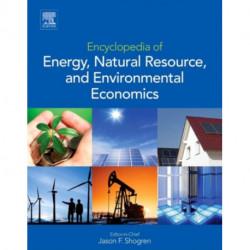 Encyclopedia of Energy, Natural Resource, and Environmental Economics