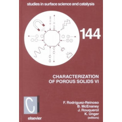 Characterization of Porous Solids VI: Proceedings of the 6th International Symposium on the Characterization of Porous Solids (COPS-VI), Allicante, Spain, May 8 11 2002