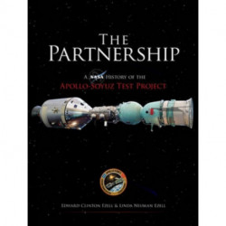 The Partnership: A History of the Apollo-Soyuz Test Project