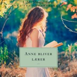 Anne bliver lærer. Anne fra Grønnebakken 2: Anne fra Grønnebakken 2