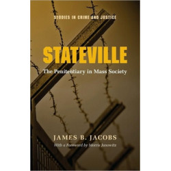 Stateville: The Penitentiary in Mass Society