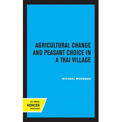 Agricultural Change and Peasant Choice in a Thai Village