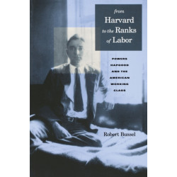 From Harvard to the Ranks of Labor: Powers Hapgood and the American Working Class