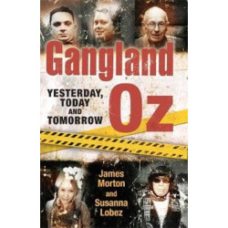 Gangland Oz: Yesterday, Today and Tomorrow