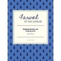 Farvel til min elskede: dagbogsnotater om sorg og savn