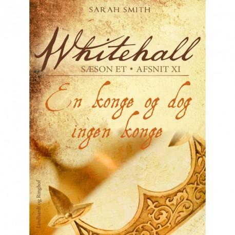 Whitehall: En konge og dog ingen konge 11