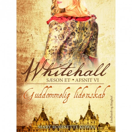 Whitehall: Guddommelig lidenskab 6