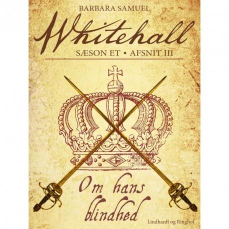 Whitehall: Om hans blindhed 3