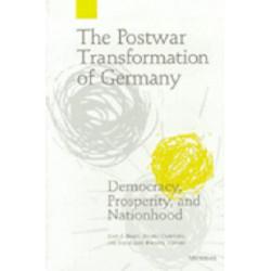 The Postwar Transformation of Germany: Democracy, Prosperity, and Nationhood