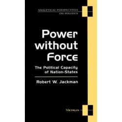 Power without Force: The Political Capacity of Nation States